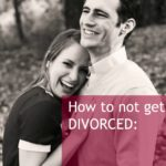 How to Not Get Divorced
