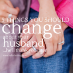 5 Things You Should Change About Your Husband