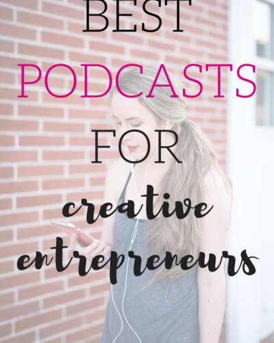 Best Business Podcasts for Creative Entepreneurs