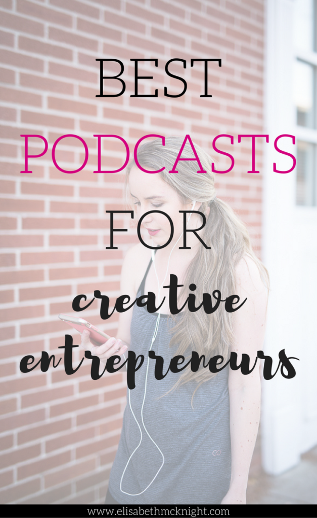 best business podcasts for creative entrepreneurs