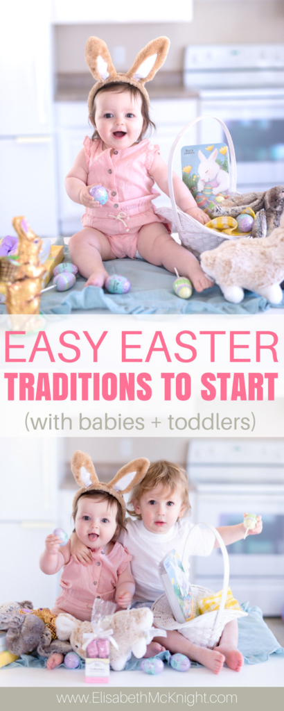 love these easy and simple easter traditions to start with your family, great for young toddlers and babies