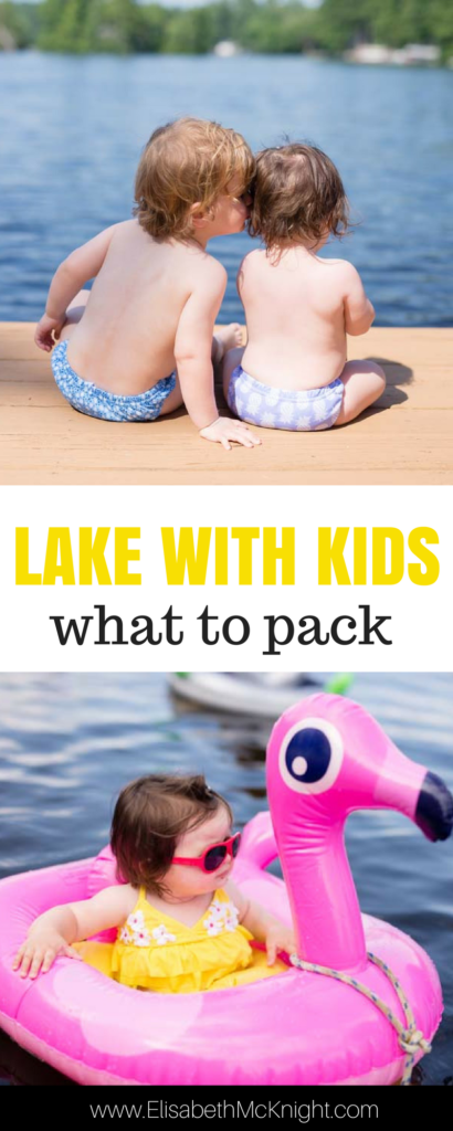 taking the kids to the lake? what to pack for a lake vacation with a baby and a toddler