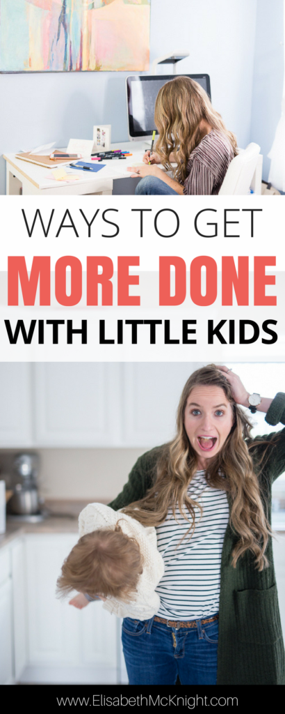 feel like you can't get anything done with little kids at home? love these ways to get more done with babies and toddlers at home