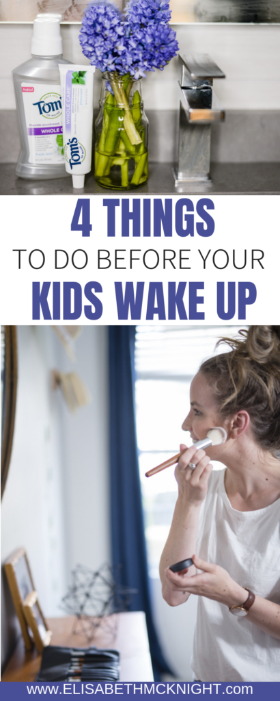 Are your kids your alarm clock? I am sharing 4 things you should do before your kids wake up to make your day even better. #momlife#morningroutineformoms