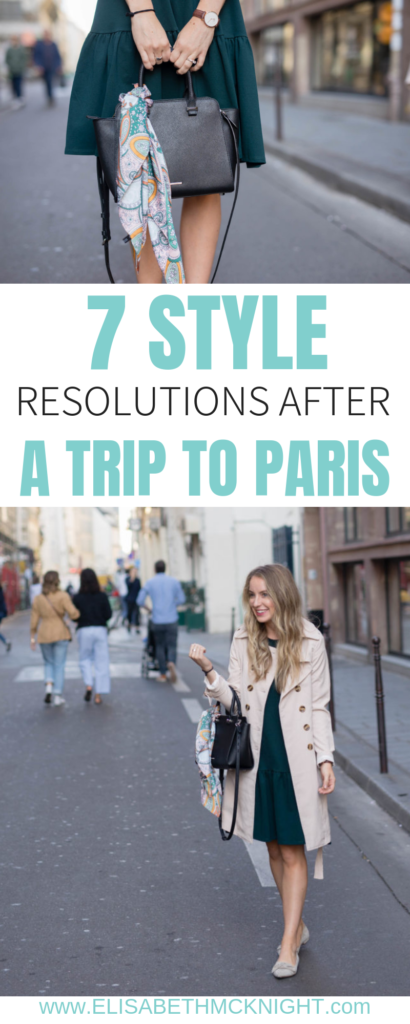 7 style resolutions after a trip to Paris. Click here to read some simple ways to feel more elegant and put together like a Parisian!