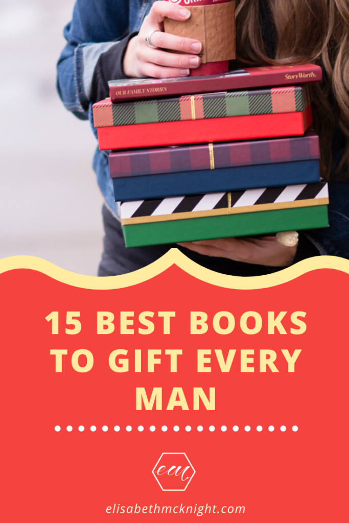15 best books to gift every man on your list! These gift ideas for men will definitely help if you are stuck on what to give your man! #giftideasformen #booksmenshouldread #giftguide #bestbooklist