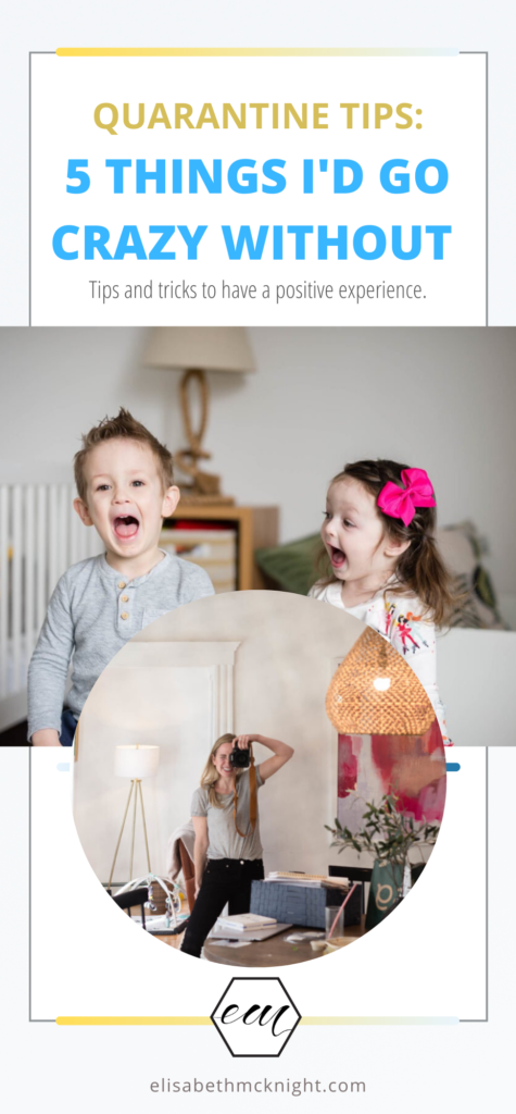 Five quarantine tips + tricks to have a more positive experience. #quarantinetips #covid19 #tipsandtricks #parenthood #toddlers