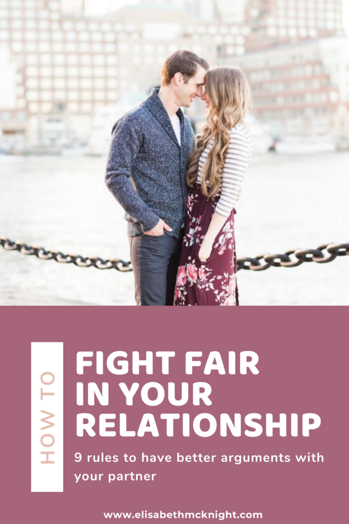 How to have better arguments in your relationship: 9 rules for fighting fair. #fightingfair #marriageadvice #relationshipadvice #marriage #spouse