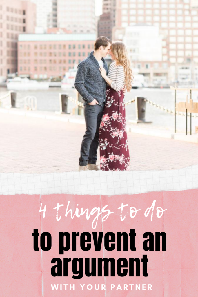 4 things to do to prevent an argument with your partner. #relationshipadvice #fightingfair #marriage #spouse