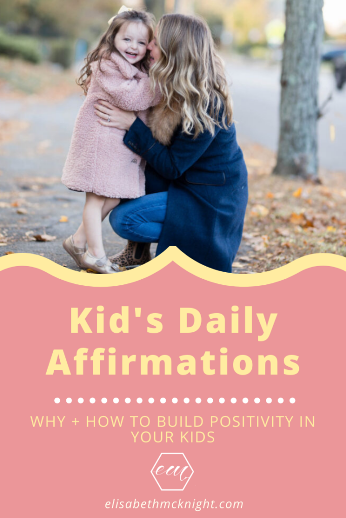 Why and how to use positive affirmations to build positivity and resilience in your kids. #dailyaffirmations #kidsaffirmations #positivekids #motherhood #parentingtips